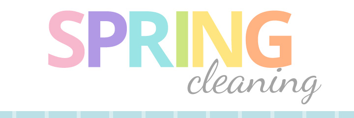It's spring and that means time to clean!
